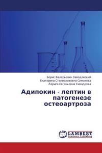 Adipokin - Leptin V Patogeneze Osteoartroza