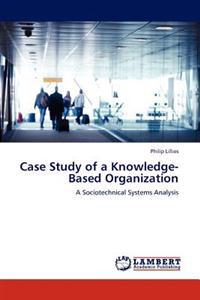 Case Study of a Knowledge-Based Organization