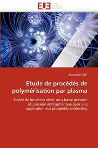 Etude de Procedes de Polymerisation Par Plasma