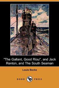 The Gallant, Good Riou and Jack Renton and the South Seaman