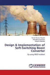 Design & Implementation of Soft-Switching Boost Converter