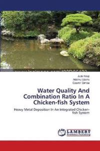 Water Quality and Combination Ratio in a Chicken-Fish System