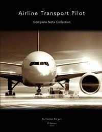 Airline Transport Pilot: Complete Note Collection (Full-Color)
