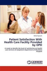 Patient Satisfaction with Health Care Facility Provided by Opd