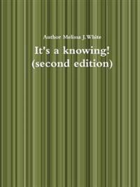 It's a Knowing (Second Edition)