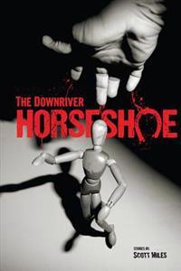 The Downriver Horseshoe