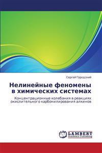 Nelineynye Fenomeny V Khimicheskikh Sistemakh