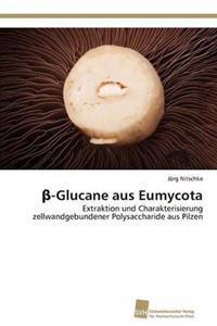 -Glucane Aus Eumycota