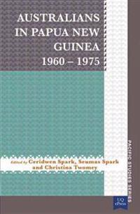 Australians in Papua New Guinea 1960-1975