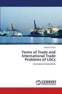 Terms of Trade and International Trade Problems of Ldcs