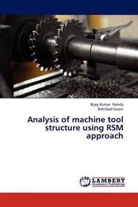 Analysis of Machine Tool Structure Using Rsm Approach