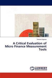 A Critical Evaluation of Micro Finance Measurement Tools