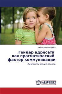 Gender Adresata Kak Pragmaticheskiy Faktor Kommunikatsii
