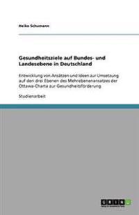Gesundheitsziele Auf Bundes- Und Landesebene in Deutschland