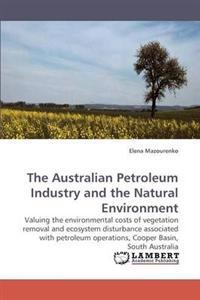 The Australian Petroleum Industry and the Natural Environment