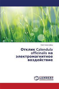 Otklik Calendula Officinalis Na Elektromagnitnoe Vozdeystvie