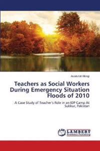 Teachers as Social Workers During Emergency Situation Floods of 2010