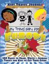 Kids Travel Journal: My Travel Diary for Europe