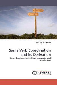 Same Verb Coordination and Its Derivation