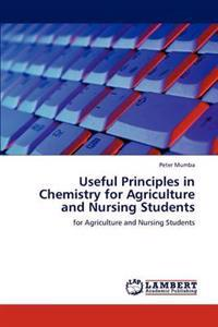 Useful Principles in Chemistry for Agriculture and Nursing Students