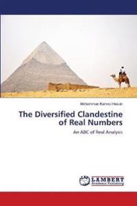 The Diversified Clandestine of Real Numbers