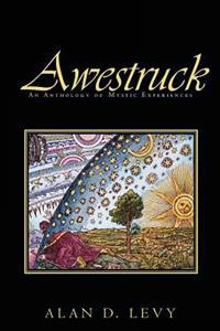 Awestruck: An Anthology of Mystic Experiences