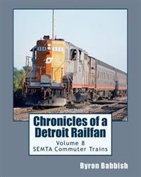 Chronicles of a Detroit Railfan Volume 8: Semta Commuter Trains