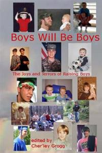Boys Will Be Boys-The Joys and Terrors of Raising Boys