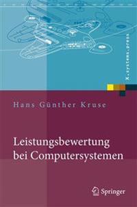 Leistungsbewertung Bei Computersystemen: Praktische Performance-Analyse Von Rechnern Und Ihrer Kommunikation