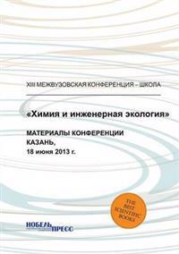 Chemistry and Environmental Engineering, Proceedings of the Conference Kazan, June 18, 2013