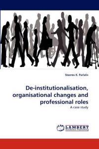 de-Institutionalisation, Organisational Changes and Professional Roles