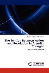 The Tension Between Action and Revolution in Arendt's Thought