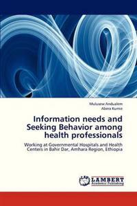 Information Needs and Seeking Behavior Among Health Professionals