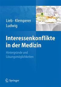 Interessenkonflikte in Der Medizin: Hintergründe Und Lösungsmöglichkeiten