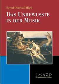 Das Unbewusste in Der Musik