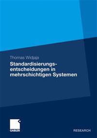 Standardisierungsentscheidungen in Mehrschichtigen Systemen: Untersuchung Am Beispiel Serviceorientierter Architekturen