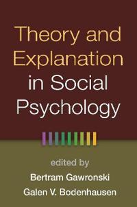 Theory and Explanation in Social Psychology