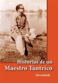Historias de Un Maestro Tantrico