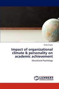 Impact of Organizational Climate & Personality on Academic Achievement