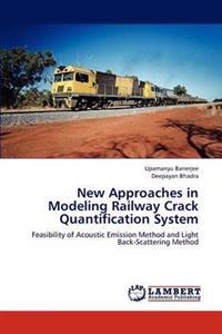 New Approaches in Modeling Railway Crack Quantification System