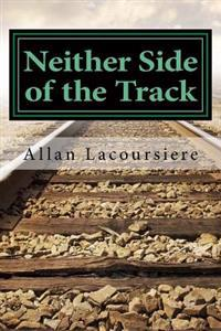 Neither Side of the Track