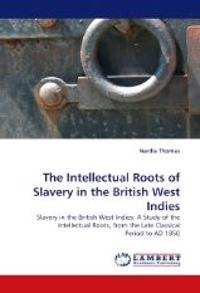The Intellectual Roots of Slavery in the British West Indies