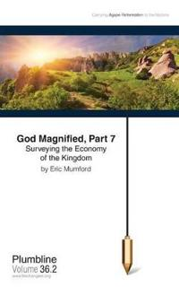 God Magnified Part 7