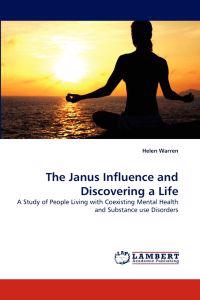 The Janus Influence and Discovering a Life