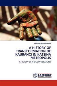 A History of Transformation of Kauranci in Katsina Metropolis