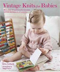 Vintage Knits for Babies: 30 Patterns for Timeless Clothes, Toys and Gifts (0-18 Months)
