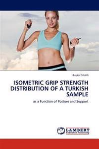 Isometric Grip Strength Distribution of a Turkish Sample