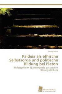 Paideia ALS Ethische Selbstsorge Und Politische Bildung Bei Platon