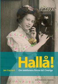 Hallå! Telefonens första tid i Sverige