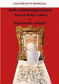 Arte Contemporanea - Parere Della Critica e Movimenti Artistici